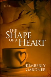 The Shape of a Heart ebook by Kimberly Gardner
