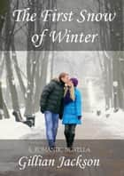 The First Snow of Winter ebook by Gillian Jackson