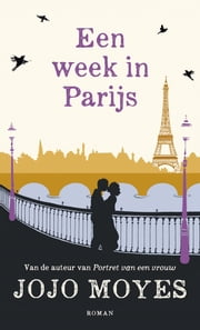 Een week in Parijs ebook door Jojo Moyes, Anna Livestro