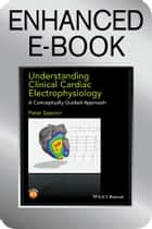 Understanding Cardiac Electrophysiology ebook by Peter Spector