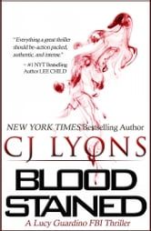 BLOOD STAINED - A Lucy Guardino FBI Thriller ebook by CJ Lyons