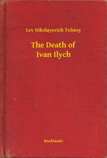 The Death of Ivan Ilych ebook by Lev Nikolayevich Tolstoy