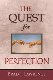 The Quest For Perfection ebook by Brad J. Lawrence