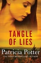 Tangle of Lies ebook by Patricia Potter