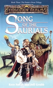 Song of the Saurials - The Finders Stone Trilogy, Book 3 ebook by Kate Novak,Jeff Grubb