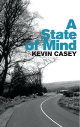 A State of Mind ebook by Kevin Casey