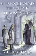 Sherlock Holmes and the Affair in Transylvania ebook by Gerry O'Hara