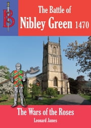 The Battle of Nibley Green ebook by Leonard James