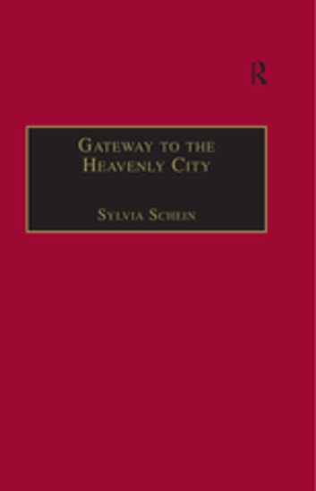 Gateway to the Heavenly City - Crusader Jerusalem and the Catholic West (1099–1187) ebook by Sylvia Schein