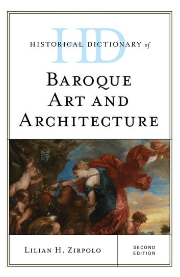 Historical dictionary of baroque art and architecture ebook by historical dictionary of baroque art and architecture ebook by lilian h zirpolo fandeluxe Choice Image