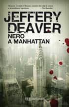 Nero a Manhattan ebook by Jeffery Deaver