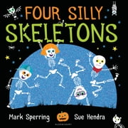 Four Silly Skeletons ebook by Mark Sperring,Sue Hendra