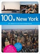 100 x New York - de mooiste reisbestemmingen ebook by Jacqueline Goossens