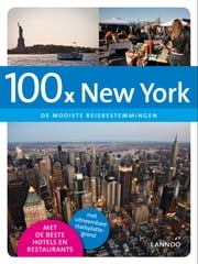 100 x New York - de mooiste reisbestemmingen ebook by Kobo.Web.Store.Products.Fields.ContributorFieldViewModel