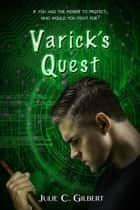 Varick's Quest - Devya's Children, #4 ebook by Julie C. Gilbert