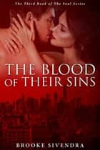 The Blood of Their Sins - The Soul Series, #3 ebook by Brooke Sivendra