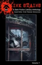 Ink Stains, Volume 7: A Dark Fiction Literary Anthology ebook by Kristi Petersen Schoonover