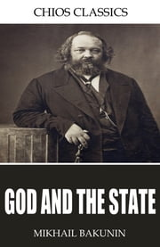 God and the State ebook by Mikhail Bakunin,Benjamin R. Tucker