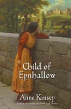 Child of Eynhallow - A Novel of Medieval England ebook by Anne Kinsey