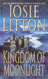 Kingdom of Moonlight ebook by Josie Litton