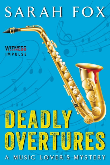 Deadly Overtures - A Music Lover's Mystery ebook by Sarah Fox