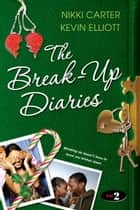 The Break-Up Diaries ebook by Nikki Carter,Kevin Elliott
