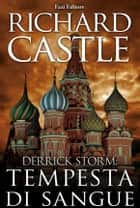 Derrick Storm 3: tempesta di sangue eBook by Richard Castle
