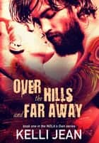 Over the Hills and Far Away - NOLA's Own, #1 ebook by Kelli Jean