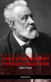 Jules Verne: The Extraordinary Voyages Collection (The Greatest Writers of All Time) ebook by Jules Verne, Manor Books