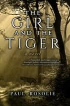 The Girl and the Tiger ebook by