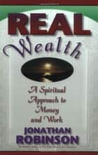 Real Wealth ebook by Jonathan Robinson