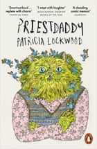 Priestdaddy - A Memoir ebook by Patricia Lockwood
