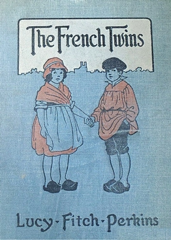 The French Twins ebook by Lucy Fitch Perkins