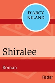 Shiralee - Roman ebook by D'Arcy Niland