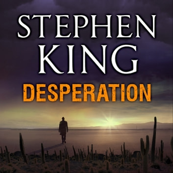 Desperation audiobook by Stephen King