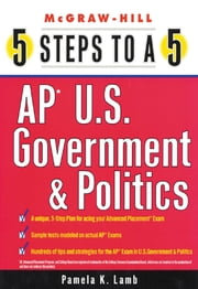 5 Steps to a 5 AP U.S. Government and Politics ebook by Pamela Lamb