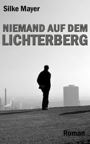 Niemand auf dem Lichterberg ebook by Silke Mayer