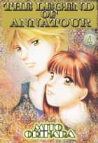 THE LEGEND OF ANNATOUR - Volume 4 ebook by Mito Orihara