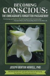 Becoming Conscious: - The Enneagram's Forgotten Passageway ebook by Joseph Benton Howell, Ph.D.