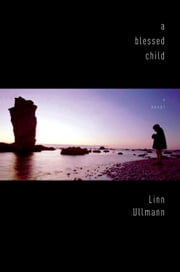 A Blessed Child ebook by Linn Ullmann