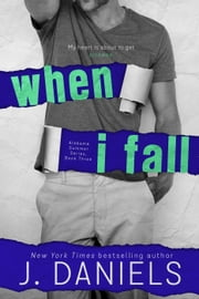When I Fall - Alabama Summer, #3 ebook by J. Daniels