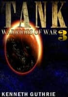 Warriors of War (Tank Science Fiction Series #3) ebook by Kenneth Guthrie