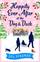 Happily Ever After at the Dog & Duck ebook by Jill Steeples