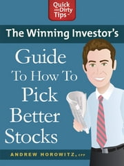 The Winning Investor's Guide to How to Pick Better Stocks ebook by Andrew Horowitz