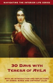 30 Days with Teresa of Avila ebook by Daniel Burke,Anthony Lilles