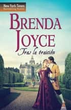 Tras la traición ebook by Brenda Joyce