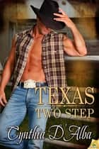 Texas Two Step ebook by Cynthia D'Alba