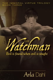 The Watchman ebook by Arla Dahl