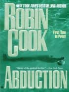Abduction ebook by Robin Cook