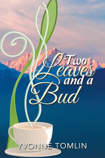 Two Leaves and a Bud ebook by Yvonne Tomlin